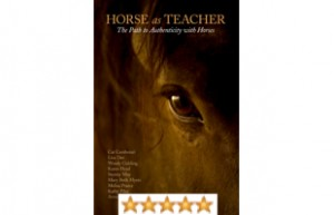 Horse as Teacher: The Path to Authenticity